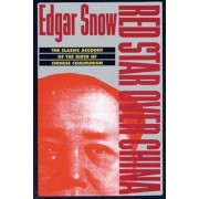 Red Star Over China: The Classic Account of the Birth of Chinese Communism, Paperback/Edgar Snow