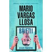 Baietii si alte povestiri/Mario Vargas Llosa