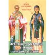 Acatistul şi Paraclisul Sfinţilor Ciprian şi Iustina