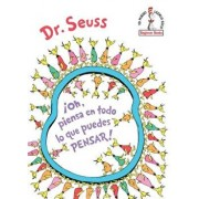 ˇoh, Piensa En Todo Lo Que Puedes Pensar! (Oh, the Thinks You Can Think! Spanish Edition), Hardcover/Dr Seuss