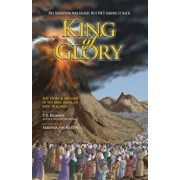 King of Glory: The Story & Message of the Bible Distilled Into 70 Scenes, Paperback/P. D. Bramsen