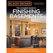Black & Decker the Complete Guide to Finishing Basements: Projects and Practical Solutions for Converting Basements Into Livable Space, Paperback/Editors of Creative Publishing