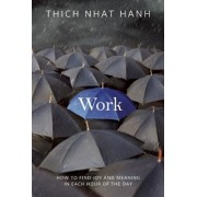 Work: How to Find Joy and Meaning in Each Hour of the Day, Paperback
