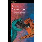 Tiempos Recios / Fierce Times, Paperback/Mario Vargas Llosa