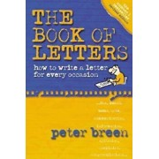 The Book of Letters: How to Write a Letter for Every Occasion, Paperback/Peter Breen
