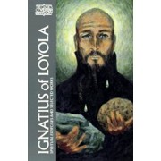 Ignatius of Loyola: The Spiritual Exercises and Selected Works, Paperback/Ignatius of Loyola