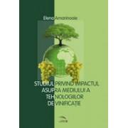 Studiul privind impactul asupra mediului a tehnologiilor de vinificatie.