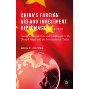 China's Foreign Aid and Investment Diplomacy, Volume III: Strategy Beyond Asia and Challenges to the United States and the International Order
