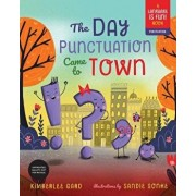The Day Punctuation Came to Town, Hardcover/Kimberlee Gard