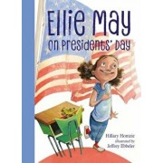 Ellie May on Presidents' Day, Paperback/Hillary Homzie