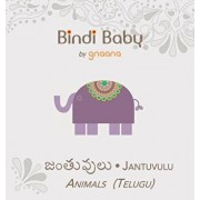 Bindi Baby Animals (Telugu): A Beginner Language Book for Telugu Children, Hardcover/Aruna K. Hatti