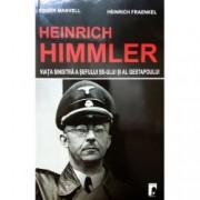 Heinrich Himmler. Viata sinistra a sefului SS-ul si al Gestapoului