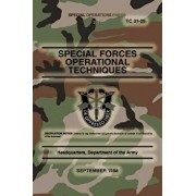 Tc 31-29 Special Forces Operational Techniques: September, 1988, Paperback/Headquarters Department of The Army