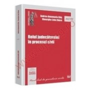 Rolul judecatorului in procesul civil