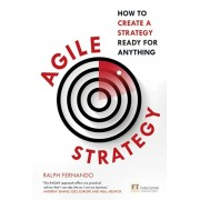 Agile Strategy. How to create a strategy ready for anything, Paperback/Ralph Fernando