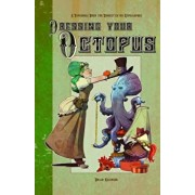 Dressing Your Octopus: A Paper Doll Book for Domesticated Cephalopods, Paperback/Brian Kesinger