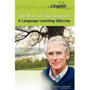 The Way of the Linguist: A Language Learning Odyssey, Paperback/Steve Kaufmann