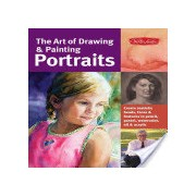 Art of Drawing & Painting Portraits - Create Realistic Heads, Faces & Features in Pencil, Pastel, Watercolor, Oil & Acrylic (9781600582677)