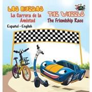 Las Ruedas- La Carrera de la Amistad The Wheels- The Friendship Race: Spanish English Bilingual Edition, Hardcover/Kidkiddos Books