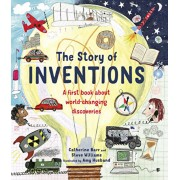 The Story of Inventions: A First Book about World-Changing Discoveries, Hardcover/Catherine Barr