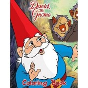 David the Gnome Coloring Book: Coloring Book for Kids and Adults with Fun, Easy, and Relaxing Coloring Pages, Paperback/Linda Johnson