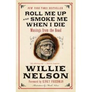 Roll Me Up and Smoke Me When I Die: Musings from the Road, Paperback