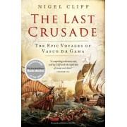 The Last Crusade: The Epic Voyages of Vasco Da Gama, Paperback