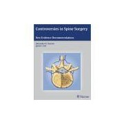 CONTROVERSIES IN SPINE SURGERY
