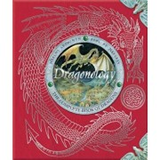 Dragonology: The Complete Book of Dragons, Hardcover/Ernest Drake