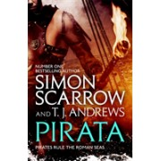Pirata: The bestselling author of The Eagles of the Empire novels brings the pirate-infested Roman seas to life... (Scarrow Simon)(Paperback) (9781472213730)