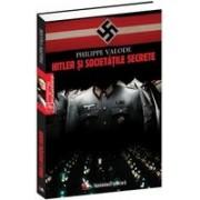 Hitler şi societăţile secrete.
