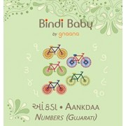 Bindi Baby Numbers (Gujarati): A Counting Book for Gujarati Kids, Hardcover/Aruna K. Hatti