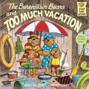 The Berenstain Bears and Too Much Vacation, Paperback