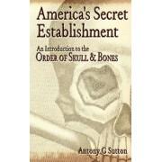 America's Secret Establishment: An Introduction to the Order of Skull & Bones, Paperback