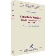 Constitutia Romaniei Titlul I Principii Generale Ar.1-14. Comenatrii Si Explicatii - Cristian Iones