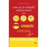 Editura Curtea Veche Cum sa-ti schimbi adolescentul pana vineri. editia a ii-a de dr. kevin leman editura curtea veche