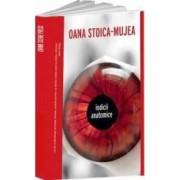 Indicii anatomice - Oana Stoica-Mujea