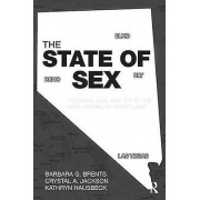 The State of Sex by Barbara G. Brents & Crystal A. Jackson & Kathry...