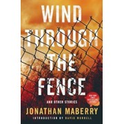 Wind Through the Fence: And Other Stories, Paperback/Jonathan Maberry