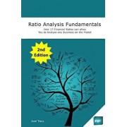 Ratio Analysis Fundamentals: How 17 Financial Ratios Can Allow You to Analyse Any Business on the Planet, Paperback/Axel Tracy