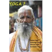 Yoga ?: Hatha Yoga ? Ashtanga Yoga ? Bikram Yoga ? Kundalini Yoga ?