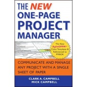 The New One-Page Project Manager: Communicate and Manage Any Project with a Single Sheet of Paper, Paperback