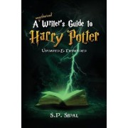 Writer's Guide to Harry Potter: Improve Your Writing by Studying the Best Selling Series, Paperback