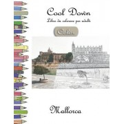 Cool Down [Color] - Libro Da Colorare Per Adulti: Mallorca