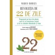 Revolutia de 22 de zile. Programul pe baza de plante care iti va transforma corpul si iti va schimba obiceiurile si viata/Marco Borges