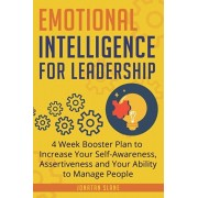 Emotional Intelligence for Leadership: 4 Week Booster Plan to Increase Your Self-Awareness, Assertiveness and Your Ability to Manage People at Work, Paperback/Jonatan Slane