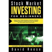 Stock Market Investing for Beginners: Simple Proven Trading Strategies to Become a Profitable Intelligent Investor by Getting Hold of the Tricks Behin, Paperback/David Reese