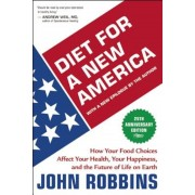 Diet for a New America: How Your Food Choices Affect Your Health, Happiness and the Future of Life on Earth, Paperback