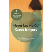 Never Let Me Go. With GCSE and A Level study guide, Paperback/Kazuo Ishiguro