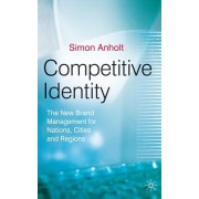 Competitive Identity: The New Brand Management for Nations, Cities and Regions